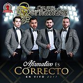 Afirmativo Es Correcto (En Vivo 2017) by Grupo Fernandez