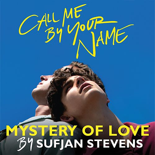 "Mystery of Love (From the Original Motion Picture ""Call Me by Your Name"") by Sufjan Stevens"