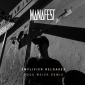 Amplifier Reloaded (Doug Weier Remix) by Manafest