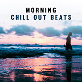Morning Chill Out Beats by Deep Lounge