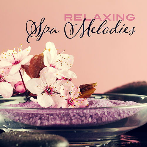 Relaxing Spa Melodies by Massage Tribe