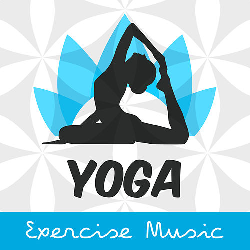 Yoga Exercise Music by Yoga Tribe