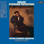 Berlioz: Symphonie fantastique; Overture Les francs-juges by Sir Georg Solti