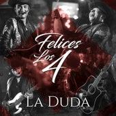 Felices Los 4 by Duda (br)
