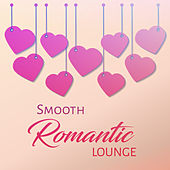 Smooth Romantic Lounge by Chilled Jazz Masters