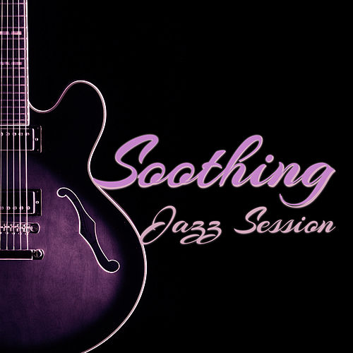 Soothing Jazz Session by Smooth Jazz Park