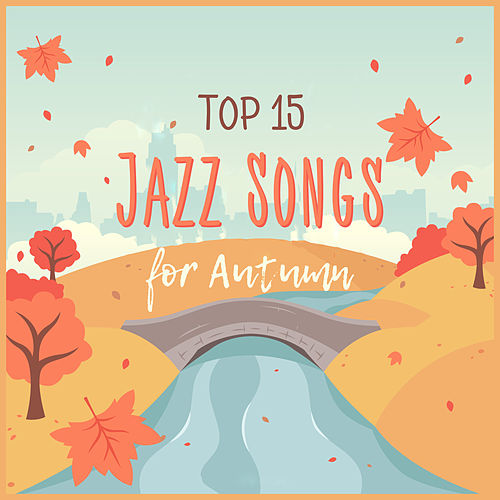Top 15 Jazz Songs for Autumn by Unspecified