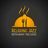 Relaxing Jazz Restaurant Melodies by Chilled Jazz Masters