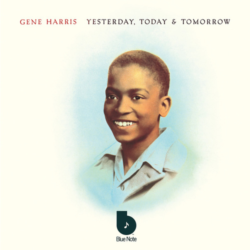 Yesterday, Today & Tomorrow by Gene Harris