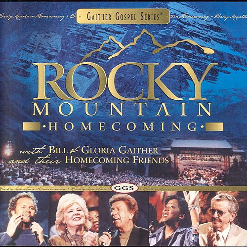 Rocky Mountain Homecoming by Bill & Gloria Gaither