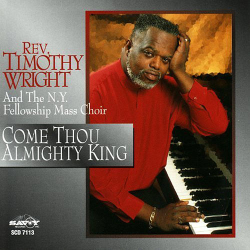 Play & Download Come Thou Almighty King by Rev. Timothy Wright | Napster