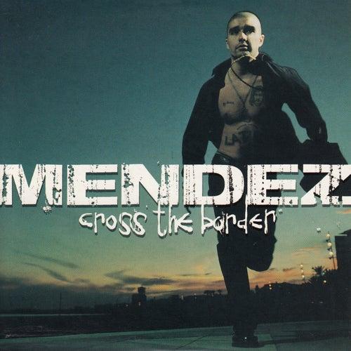 Cross The Border by Mendez