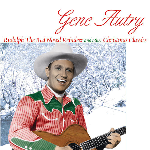 Play & Download Rudolph The Red-Nosed Reindeer... (Legacy) by Gene Autry | Napster
