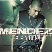 No Criminal by Mendez