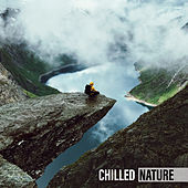 Chilled Nature by Sounds of Nature Relaxation