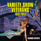 Variety Show Veterans 1931-1952 by Various Artists