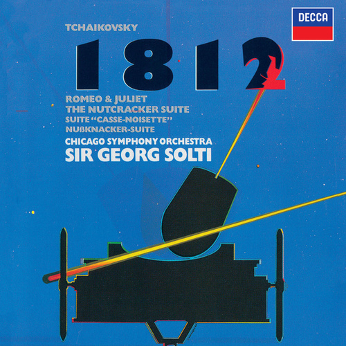Tchaikovsky: 1812 Overture; Romeo & Juliet; Nutcracker Suite by Sir Georg Solti
