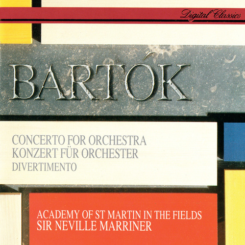 Bartók: Concerto For Orchestra; Divertimento by Sir Neville Marriner