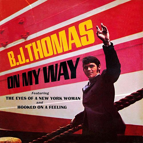 On My Way by B.J. Thomas