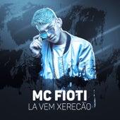 Lá vai xerecão by Mc Fioti