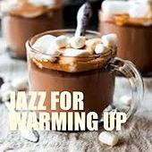 Jazz For Warming Up by Various Artists