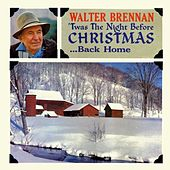 T'was the night before Christmas by Walter Brennan