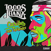 Caribe The Remixes de Locos Por Juana