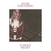 O Holy Night by Ellie Goulding