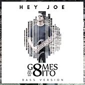 Hey Joe (Bass Version) by Gomes do 8
