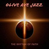 The Rhythm of Faith by Olive Ave Jazz