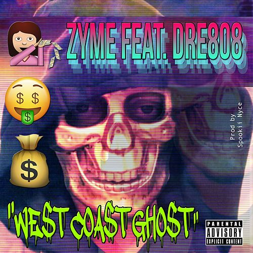 West Coast Ghost (feat. Dre808) by Zyme