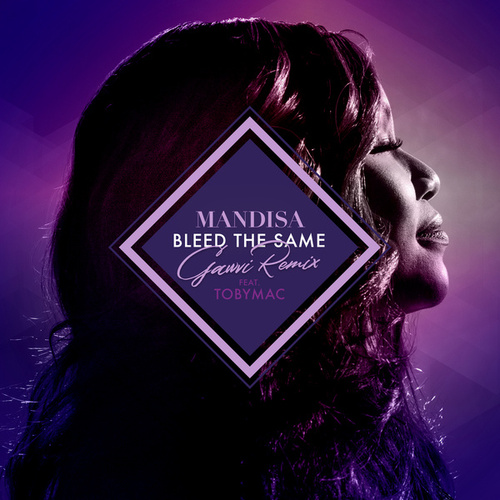 Bleed The Same (GAWVI Remix) by Mandisa