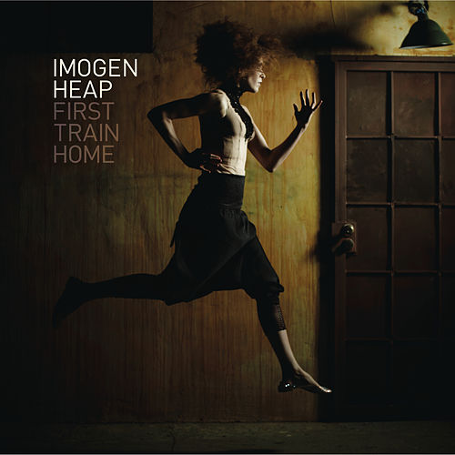 Play & Download First Train Home by Imogen Heap | Napster