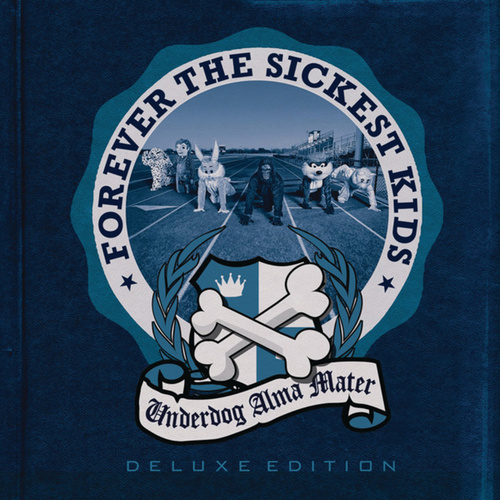 Underdog Alma Mater Deluxe Edition by Forever the Sickest Kids
