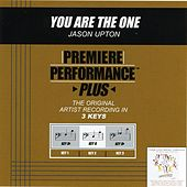 Play & Download You Are The One (Premiere Performance Plus Track) by Jason Upton | Napster