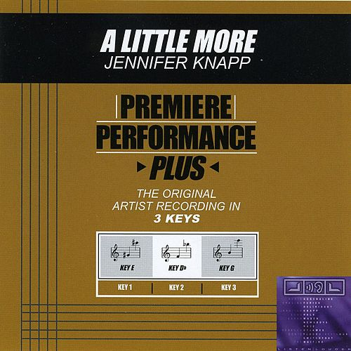 Play & Download A Little More (Premiere Performance Plus Track) by Jennifer Knapp | Napster