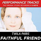 Play & Download Faithful Friend (Premiere Performance Plus Track) by Twila Paris | Napster
