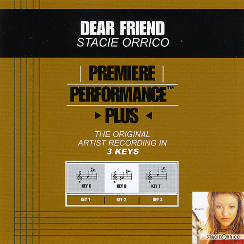 Play & Download Dear Friend (Premiere Performance Plus Track) by Stacie  Orrico | Napster