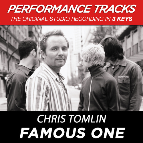 Famous One (Premiere Performance Plus Track) by Chris Tomlin