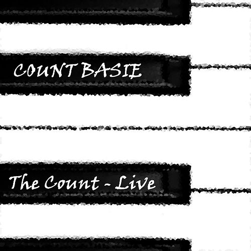 Play & Download The Count - Live by Count Basie | Napster