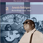 The Music of Cuba, Arsenio Rodríguez, Vol. 2 / Recordings 1944 - 1946 by Arsenio Rodríguez