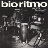¡Que Siga La Música! by Bio Ritmo