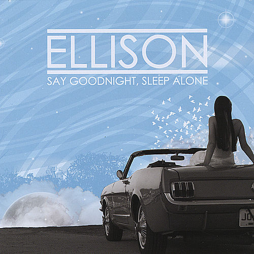 Play & Download Say Goodnight, Sleep Alone by Ellison | Napster