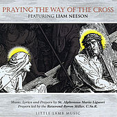 Play & Download Praying the Way of the Cross Featuring Liam Neeson by Little Lamb Music | Napster