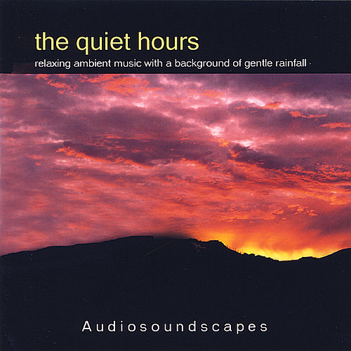 Play & Download The Quiet Hours by Audiosoundscapes | Napster