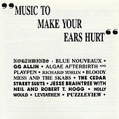 Music to Make Your Ears Hurt by Various Artists