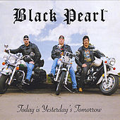 Play & Download Today Is Yesterday's Tomorrow by Black Pearl | Napster