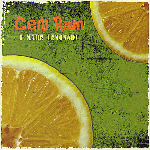 Play & Download I Made Lemonade by Ceili Rain | Napster