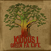 Play & Download Green Fa Life by Kiddus I | Napster