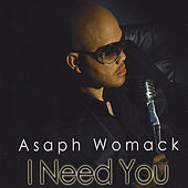 Play & Download I Need You by Asaph Womack | Napster